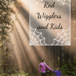 Red Wigglers and Kids Mom and daughter walking in the forest.