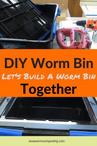 DIY Worm BIN Build Together Tools needed to build a starter composting worm bin and a finished worm bin